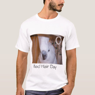 Just another bad hair day! T-Shirt