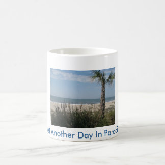 Just Another Day In Paradise Mug