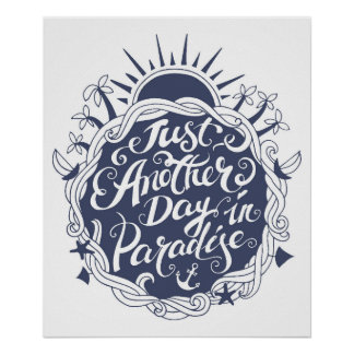 Just Another Day In Paradise Poster