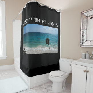 Just Another Day Tropical Ocean - Shower Curtain