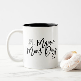 Just Another Manic Mom Day Coffee Cup / Mug