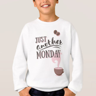 Just Another Monday Apparel Sweatshirt