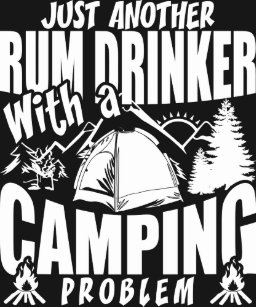 dcaf7c04 Just Another Rum Drinker With A Camping Problem T-Shirt