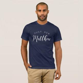 Just ask Matthew T-Shirt