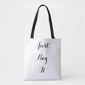 Just Bag It Tote Bag
