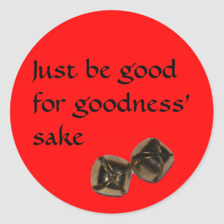 Just be good for goodness' sake round sticker