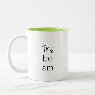 Just be the One You Try to Be Ain't That Easy Tee Two-Tone Coffee Mug