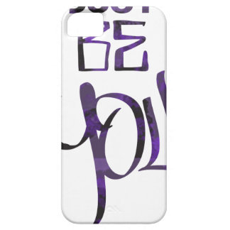 JUST-BE-YOU CASE FOR THE iPhone 5