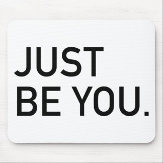 JUST BE you Mouse Pad