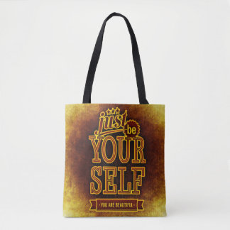 Just be yourself you are beautiful tote bag