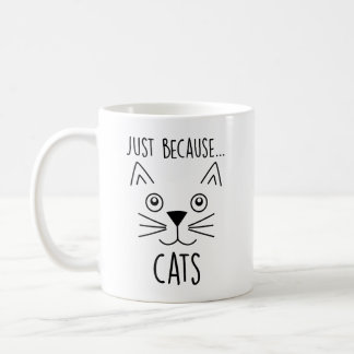 Just Because Cats Cute Mug