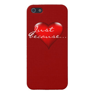 Just because heart experessions case for the iPhone 5