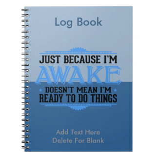 Just Because I'm Awake - Funny Spiral Notebooks