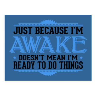 Just Because I'm Awake - Funny Postcard