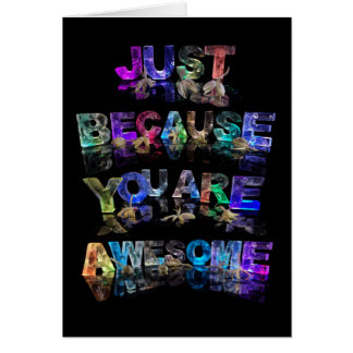 Just Because You Are Awesome Card