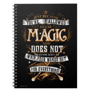 Just Because You're Allowed To Use Magic... Notebook
