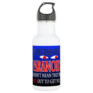 Just because you're paranoid water bottle. 532 ml water bottle