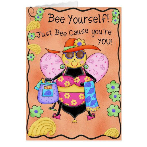 Just Bee Cause Whimsy Honey Bee Yourself Art Greeting Card