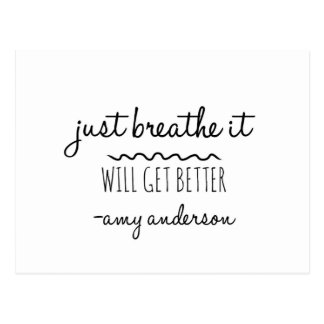 Just BREATH it will get BETTER Postcard