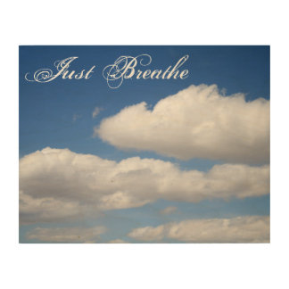 Just Breathe Beautiful Clouds Art Wood Print