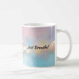 Just Breathe! Coffee Mug