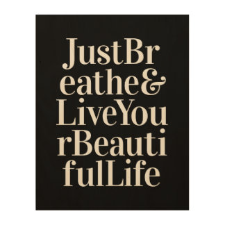 Just Breathe Inspirational Sayings Black White Wood Print