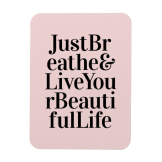 Just Breathe Inspirational Typography Quotes Pink Rectangular Magnets