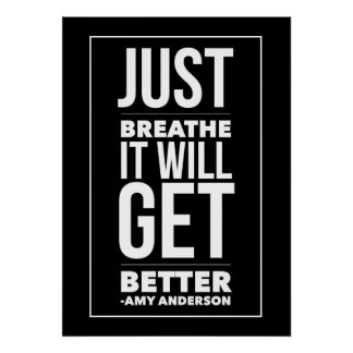 Just BREATHE it will get better  Poster