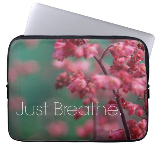 Just Breathe Quote (Floral) Laptop Sleeve