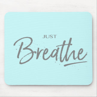 Just Breathe, Yoga, Zen Quote Mouse Pad