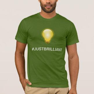 Just Brilliant T-Shirt