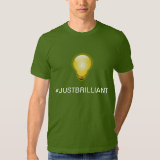 Just Brilliant Tshirt