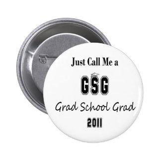Just Call Me a Grad School Graduate 6 Cm Round Badge