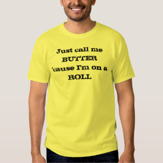 Just Call Me Butter T-shirts