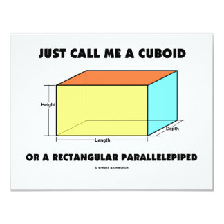 "Just Call Me Cuboid Or Rectangular Parallelepiped 4.25"" X 5.5"" Invitation Card"