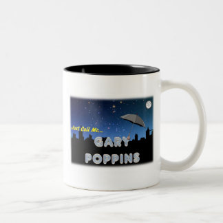 Just Call Me Gary Poppins Two-Tone Mug