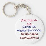 Just Call Me Gigi Cool Grandmother Keychain