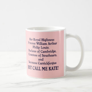 Just Call Me Kate! Coffee Mug