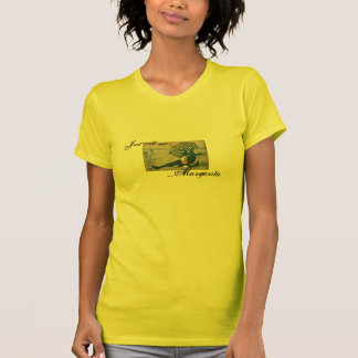 Just call me....Margarita t-shirt
