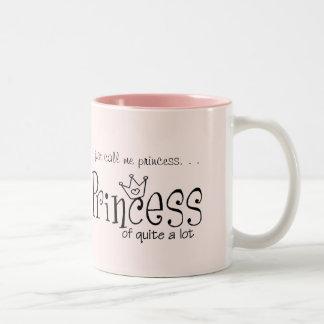 Just Call Me Princess-of-Quite-A-Lot Coffee Mug