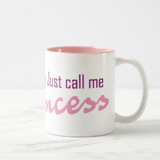 Just call me princess Two-Tone mug