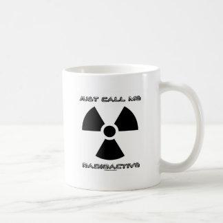 Just Call Me Radioactive (Radioactive Sign) Coffee Mug