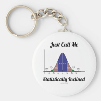 Just Call Me Statistically Inclined (Bell Curve) Basic Round Button Key Ring