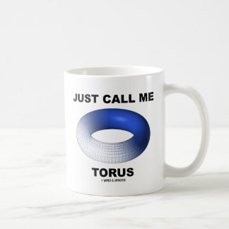 Just Call Me Torus (Blue Torus Topology) Coffee Mug