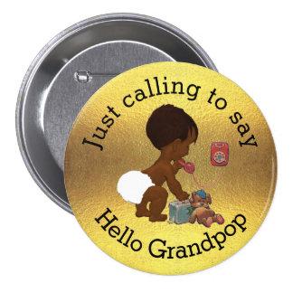 Just Calling to Say Hello Grandpop 7.5 Cm Round Badge