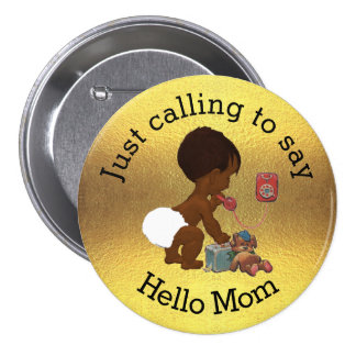 Just Calling to Say Hello Mom 7.5 Cm Round Badge