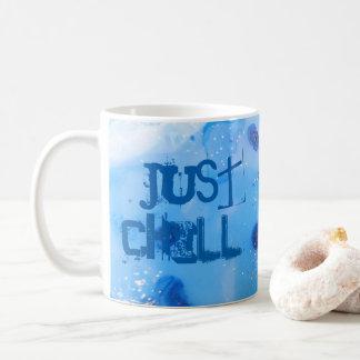 Just Chill Coffee Mug