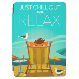 Just Chill Out and Relax iPad Air Cover