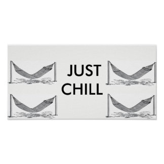 JUST CHILL POSTER