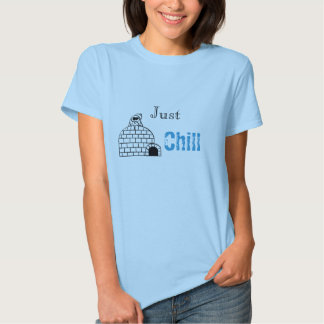 Just Chill T-shirts